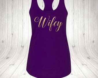 WIFEY Wedding Gift, Bridesmaid Gift, BrideShirts, tank top Bride, bride to be, bridal shower gift, bride,team bride