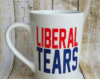 Liberal Tears Coffee Mug - White Ceramic Mug - Funny Coffee Mugs - Political Coffee Mug - Red White Blue - Vinyl Decal