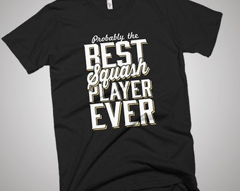 The Best Squash Player Ever T-Shirt