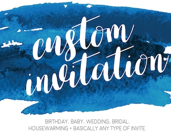 Custom Invitation | Custom Invitation Design | Custom Invite | Graphic Design Invite | Unique Invitations | Printable Digital File |