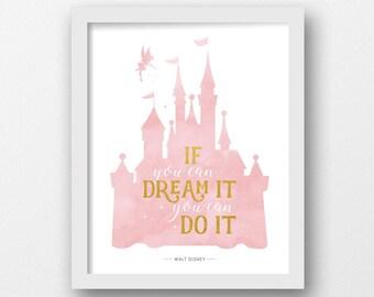 Disney castle, PRINTABLE ART, Walt Disney quote, Disney prints, Disney wall art, If you can dream it, Girls nursery art, Nursery decor