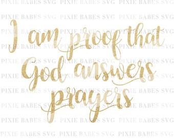 I Am Proof That God Answers Prayers SVG, Newborn SVG, New baby svg, Baby svg, svg cutting files, ...