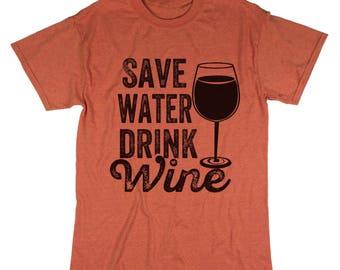 Wine T shirt. Save Water Drink Wine T-shirt. Wine Lover Tee. Top.  Wine Shirt. Drinking Shirt. Party Shirt.