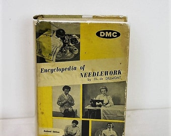 Vintage Encyclopedia of Needlework/ Th. de Dillmont/ DMC/ Revised Edition/ 1940s Sewing Book/ Craft & Hobby Books/ Haberdashery (002G)