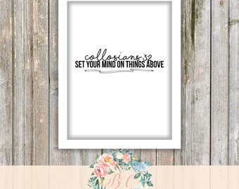 Set your mind on things above ~ Bible Verse Collosians 3:2 ~ Printable Digital Art Instant Download