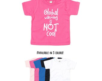 Global warming is not cool shirt, environmental shirt, baby nature shirt, protest shirt, earth day tee, global warming shirt, climate change