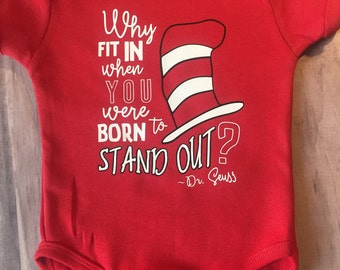 "Dr Seuss Inspired Quote ""Why fit in when you were born to stand out"" - infant  bodysuit creeper / kids / toddler"