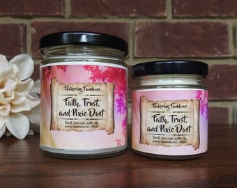 Faith, Trust, and Pixie Dust | 4 or 8 oz scented candle