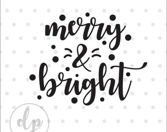 Merry and Bright svg Christmas svg dxf cut file instant download digital download silhouette cricut holiday svg holiday season digital file