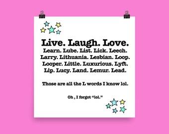 Live Laugh Love L Word Art Print