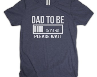Funny T-Shirt Pregnancy shirt Dad to be Loading Cool Awesome gift for new dad Cool Punny Joke T Shirt