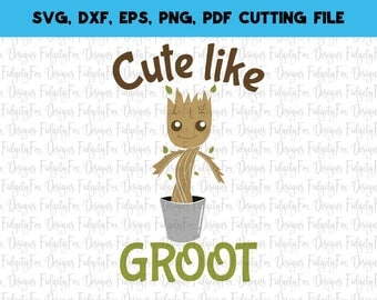 Cute like Groot Svg File Guardians of the Galaxy svg Marvel svg DXF Eps Pdf Png