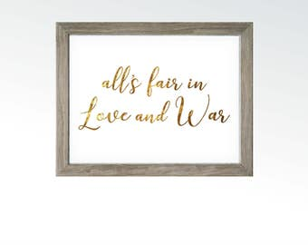 All's Fair in Love and War - Idiom Saying Sign - Home Living Kitchen Office Quote - Gold Leaf Foil Wall Decor - DIGITAL DOWNLOAD printable