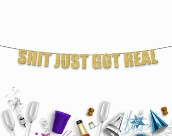 S**T JUST GOT REAL - Funny/Rude Party Banner for Engagement, Wedding, Hen/Batchelorette & Graduation Parties
