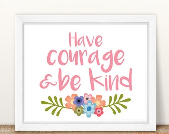 Have Courage and Be Kind || Pink Printable || INSTANT DOWNLOAD
