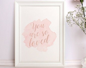 You are so loved Nursery printable Love print Valentines day decor Gold wall art