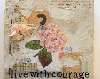 Mixed media collage canvas live with courage pink hydrangea