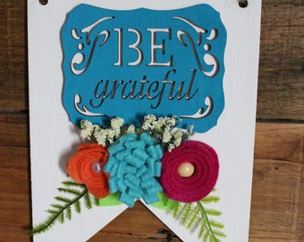 Be Grateful Wooden Pennant