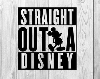 Straight Outta Disney Design, Mickey, Disneyland, Disneyworld,  Disney Vacation, Straight Outta Disney, SVG File, Cricut Design