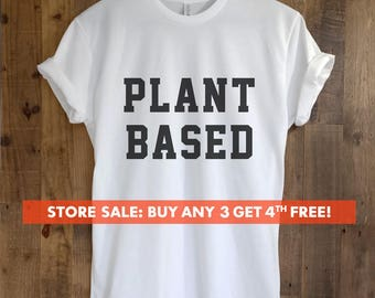 Plant Based T-Shirt, Ladies Unisex Crewneck Shirt, Cute Vegan T-shirt, Funny Vegan Shirt, Gift
