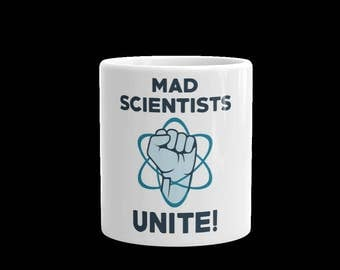 Mad Scientist Mug| Science March Mug| Gifts for Scientists| Funny Science gift| Science Coffee mug| Mad Scientists Unite