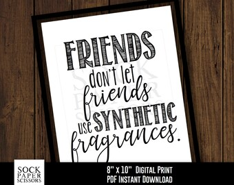 Printable Print, Essential Oil Art, Friends Don't Let Friends Use Synthetic Fragrances, Essential Oil Quote PDF Digital Download, Sku-REO100