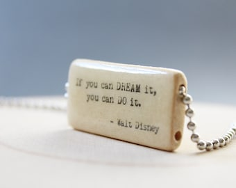 Walt Disney Quote - If you can dream it, you can do it - Personalized Bamboo Tile Necklace