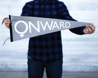 ONWARD pennant - office wall decor - womens rights - feminist screenprint on wool felt pennant - white gray and black - womens march