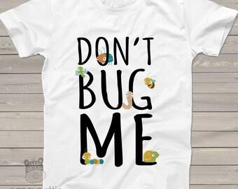 Funny don't bug me Tshirt - hilarious kids tshirt DBMT