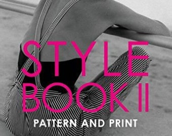 Style Book II, Pattern and Print, Fashion Book, Design Book, Art Book of Inspiring Ideas