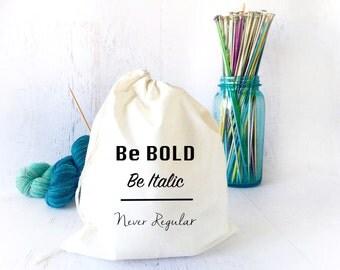 Project Bag for Crochet- Bag for Knitting- Inspirational Drawstring Bag- Knitting Bag- Drawstring Bag for Knitting- Sock Knitting- Yarn Bag