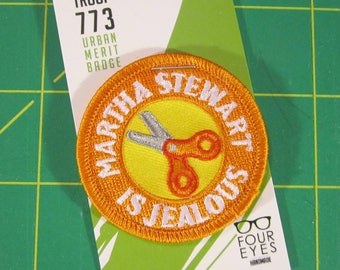 Martha Stewart is Jealous- Modern Merit Badge - Iron On Patch