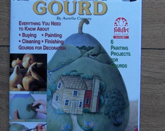 2001 painting book How To Paint A Gourd  6 projects by Aurelia Conway