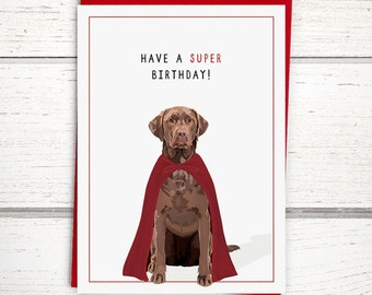 "Chocolate lab birthday card: ""Have a super birthday"" // labrador retriever card, funny birthday card, dog birthday cards, dog card, A6"