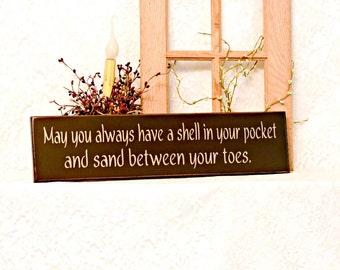 May you always have a shell in your pocket and sand between your toes - Primitive Wall Sign, Beach Sign, Beach Decor, Ready to Ship