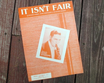 1933 It Isn't Fair Vintage Sheet Music, by Richard Himber, Frank Warshauer & Sylvester Sprigato, Featured by Benny Goodman