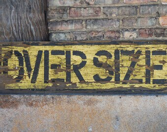 Vintage wood sign OVERSIZE  rustic primitive yellow chippy paint big 12 x 41 over size load signage