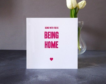 Being With You Is Being Home Card - Romantic Card - Valentines Card - Fun Love Card - I Love You Card