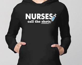 Nurse Sweatshirt | nurse gift for nurse hoodie, nurse quote, nursing gift for RN shirt, LPN gift, funny nurse shirt, nurses call the shots