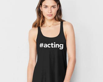 Gift for Actress Tank Top, drama queen tank top, acting shirt, theater gift for drama major, actress gift for actor, gift theater shirt