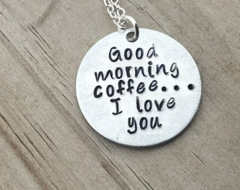 """SALE- Quote Necklace- """"Good morning coffee...I love you""""- only 1 available"""