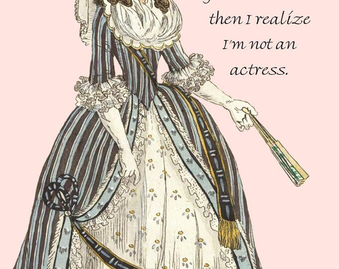 Marie Antoinette Card ~ I Hate It When I Gain 10 Pounds For A Role And Then I Realize I'm Not An Actress ~ Funny Postcard ~ Funny Quote