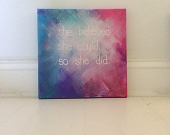 She Believed She Could, So she Did Painting