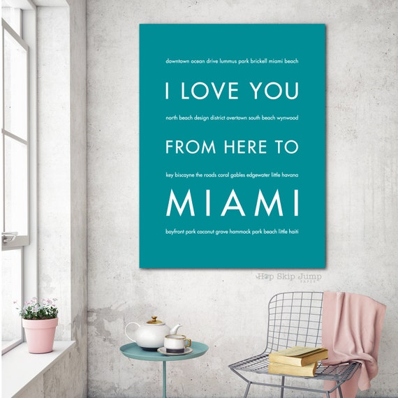 Miami Art Travel Quote, I Love You From Here To MIAMI, Shown in Teal - Choose Color Canvas Frame Travel Poster, Free U.S. Shipping