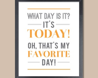 Today Is My Favorite Day, Inspirational Quote Poster, As seen in the Sisters Movie! Typographic Print, Favorite Day Art Print