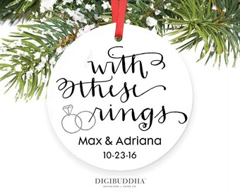 With These Rings Wedding Ornament Newlywed Ornament Wedding Gift First Christmas Married Ornament First Christmas as Mr and Mrs Personalized