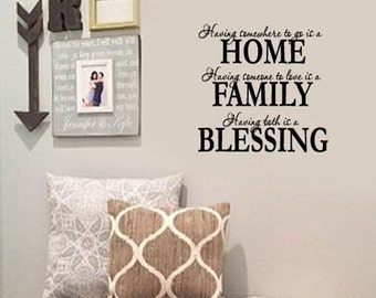 FAMILY Wall Quotes Decal - Having somewhere to go is HOME Having someone to love is FAMILY Having both is a  Blessing - Wall sayings