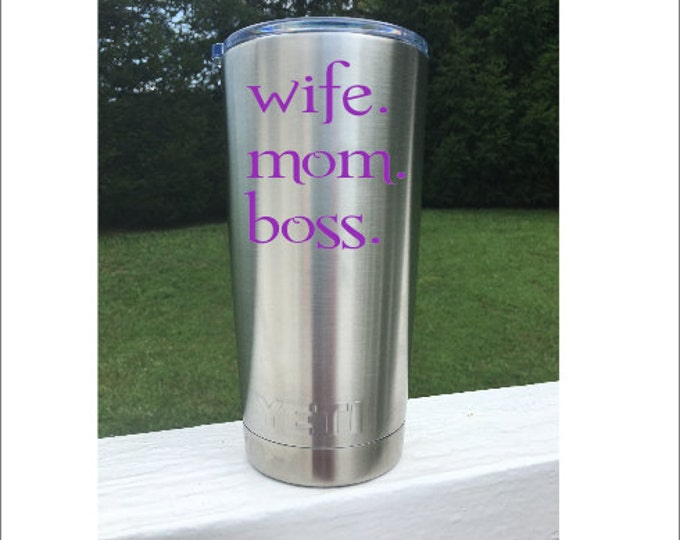 Wife Mom Boss Cup Decal Decal for Woman Decal for a Tumbler Boss Coffee Cup Gift for Mom Gift for Boss Insulated Tumbler Stainless Steel