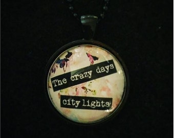 "Pop culture necklace: Lana Del Rey - ""The crazy days, city lights"" from Young and Beautiful. The Great Gatsby."