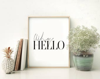 Why Hello Typography Art Print - Wall Art - Home Decor